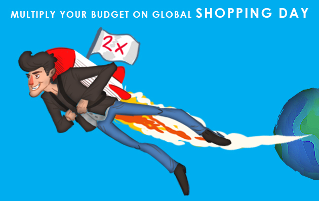 Multiply your budget on global shopping day