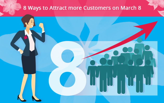 Attract Customers on March 8