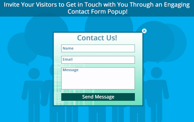 Invite Your Visitors to Get in Touch with You Through an Engaging Contact Form Popup!