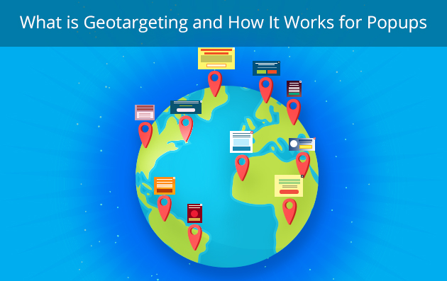 What is Geotargeting and How It Works for Popups