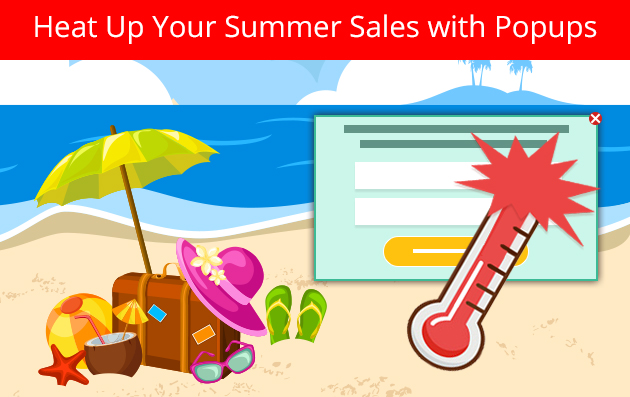 Heat Up Your Summer Sales with Popups