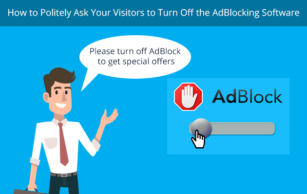 How to Politely Ask Your Visitors to Turn Off the Ad Blocking Software