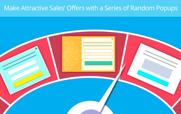 Make Attractive Sales' Offers with a Series of Random Popups