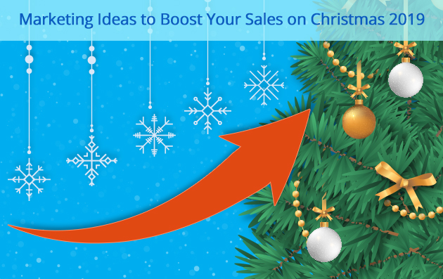 Marketing Ideas to Boost Your Sales on Christmas 2019